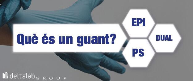 Per protegir-te, un EPI. Per protegir-los, un PS.  Què és el guant dual?