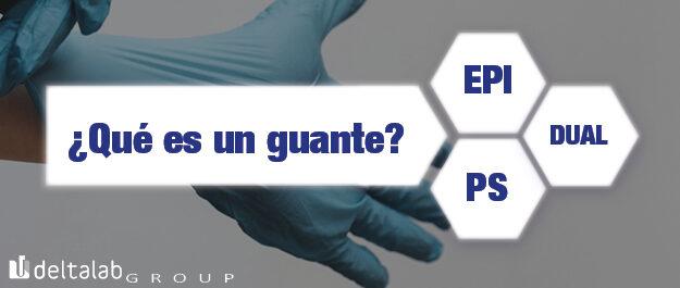 Para protegerte, un EPI. Para protegerles, un PS. ¿Cuál es el guante de uso dual?